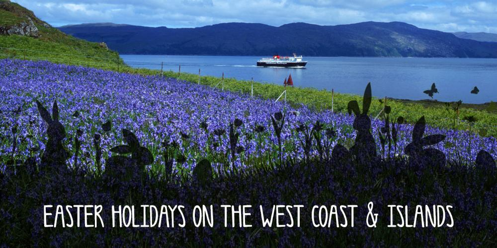 Easter Holidays on the west coast and islands