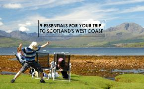 9 essentials for your trip to Scotland's west coast